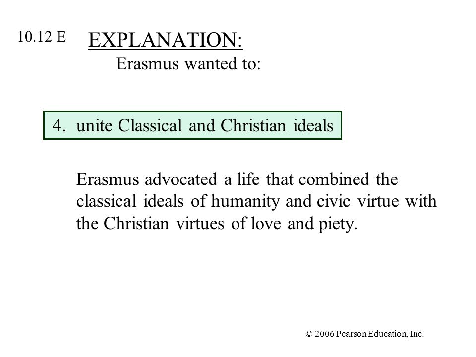EXPLANATION: Erasmus wanted to:
