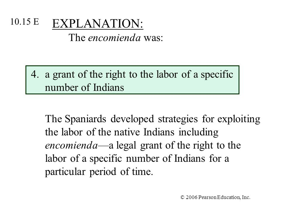 EXPLANATION: The encomienda was: