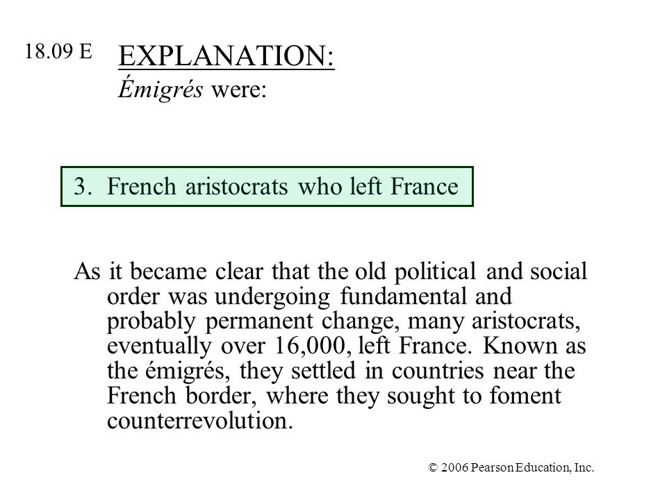 EXPLANATION: Émigrés were: