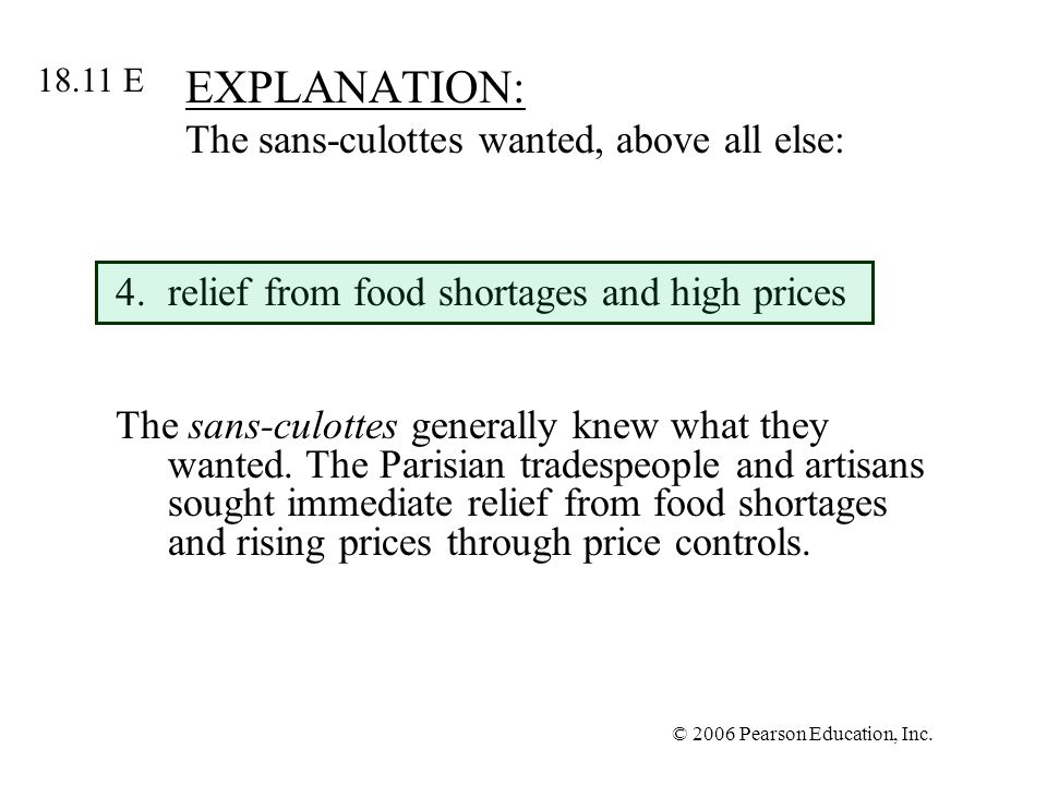 EXPLANATION: The sans-culottes wanted, above all else: