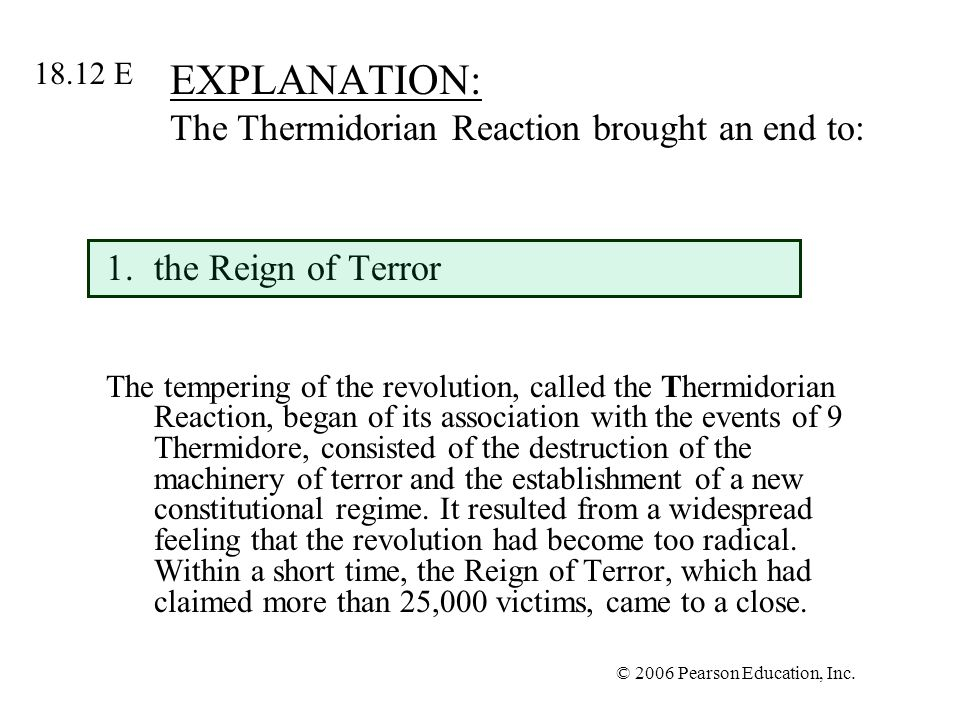 EXPLANATION: The Thermidorian Reaction brought an end to: