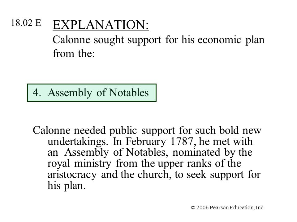 EXPLANATION: Calonne sought support for his economic plan from the: