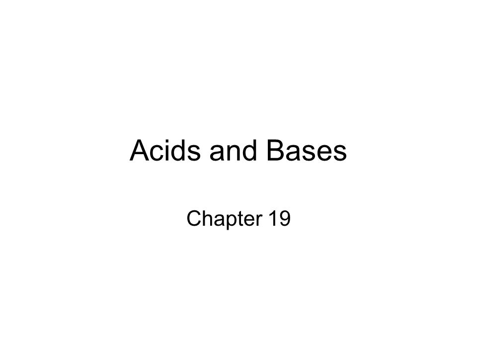 Acids and Bases Chapter 19