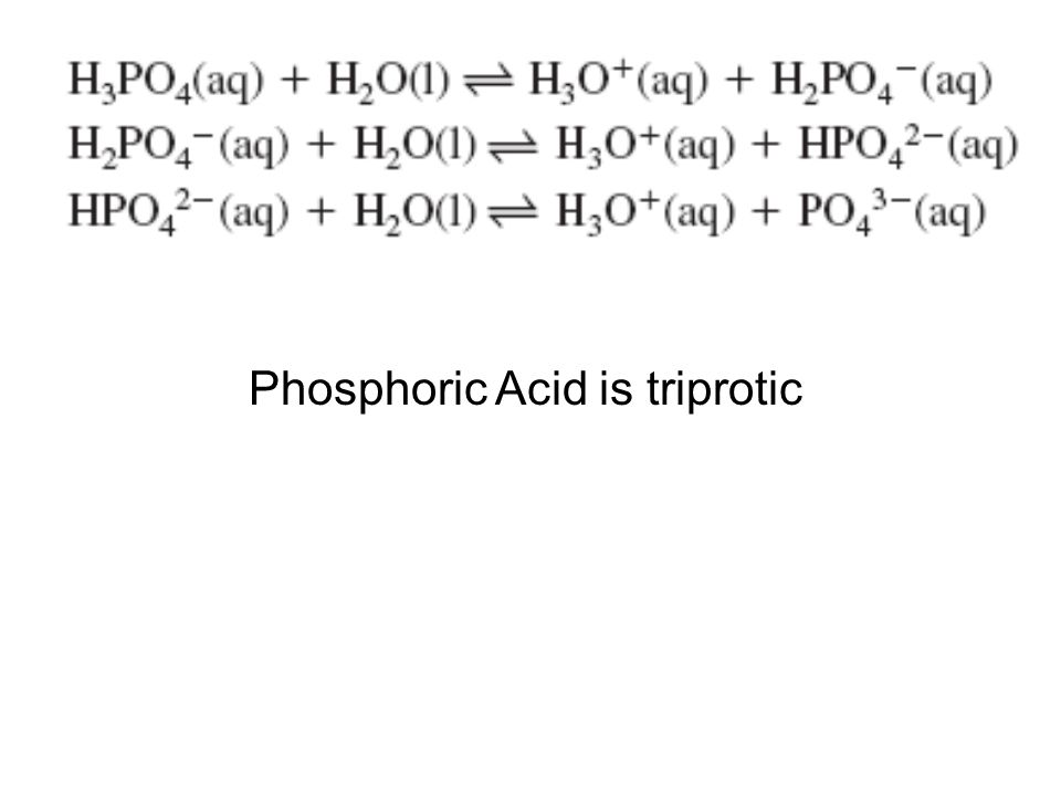 Phosphoric Acid is triprotic