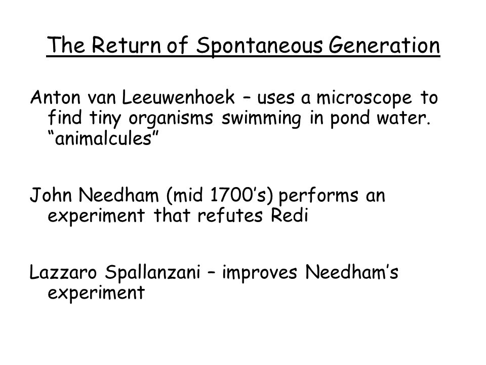 The Return of Spontaneous Generation