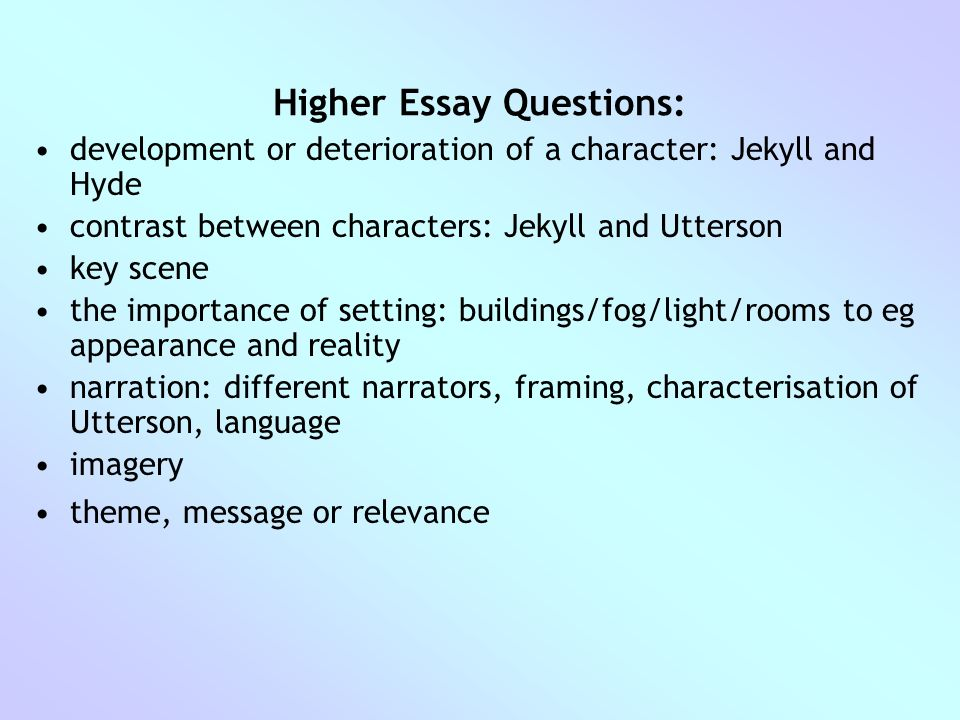 dr jekyll mr hyde essay questions Read dr jekyll and mr hyde free essay and over 88,000 other research documents dr jekyll and mr hyde dr jekyll and mr hyde jekyll does deserve his final miserable fate because he commits several selfish deeds to the.