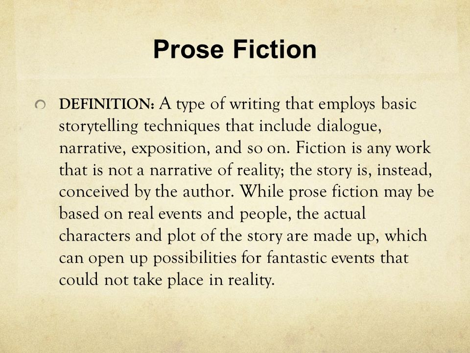 "prose fiction examples Elements of fiction  ""fiction"" is defined as any imaginative re-creation of life in prose narrative form all fiction is a  examples of regional literature."