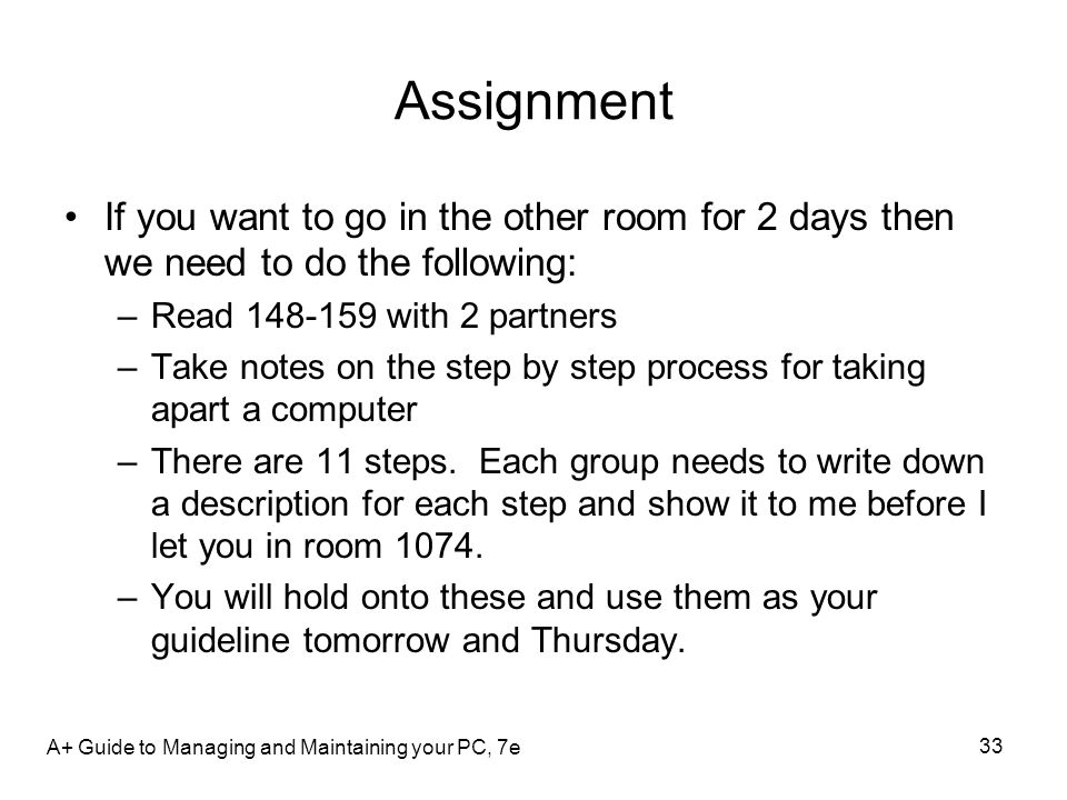 Assignment If you want to go in the other room for 2 days then we need to do the following: Read 148-159 with 2 partners.