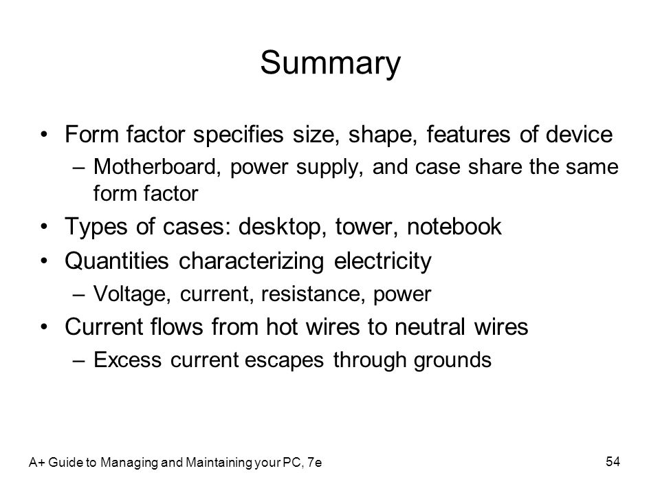 Summary Form factor specifies size, shape, features of device