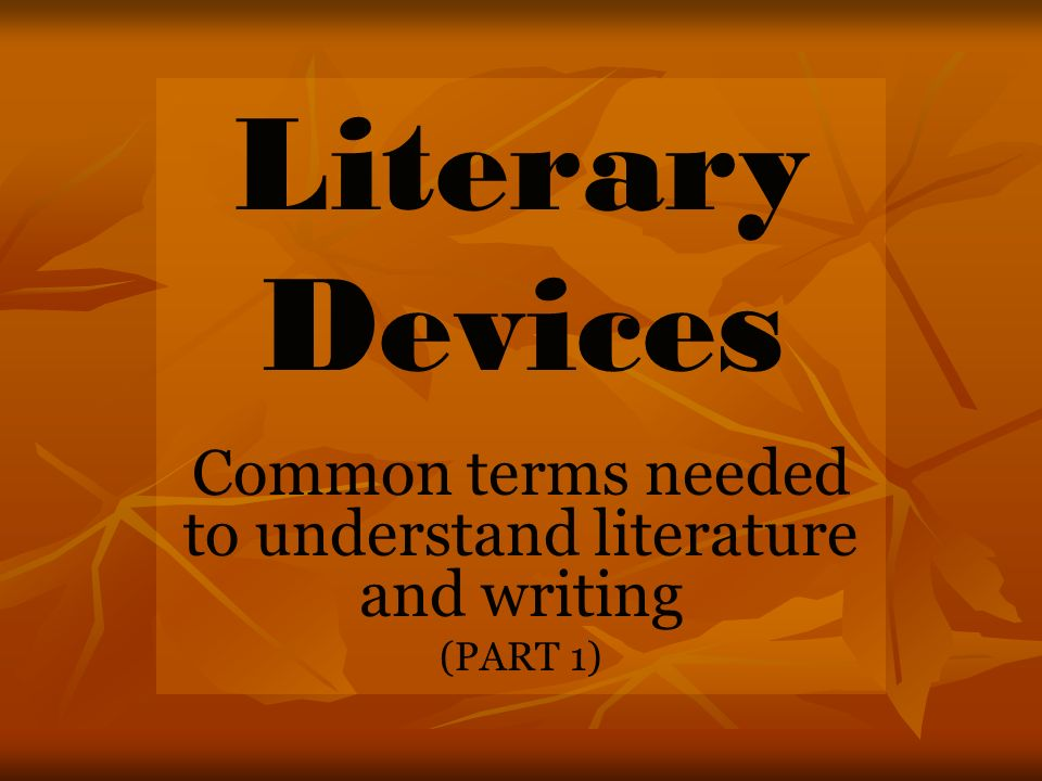 Common terms needed to understand literature and writing (PART 1)