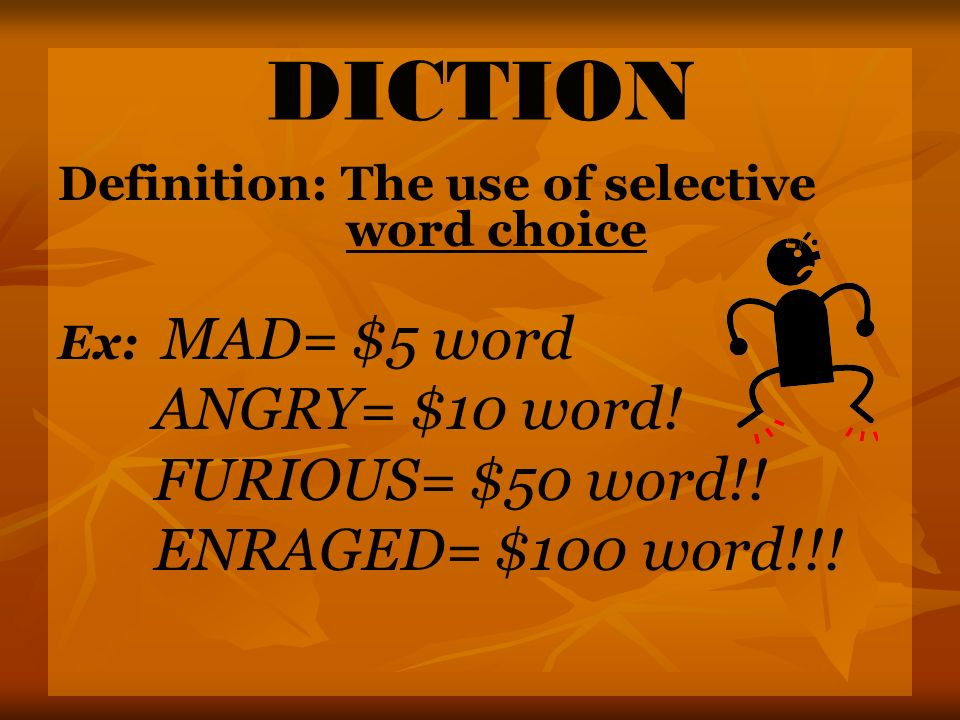 DICTION ANGRY= $10 word! FURIOUS= $50 word!! ENRAGED= $100 word!!!