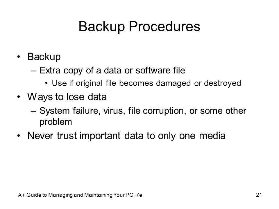 Backup Procedures Backup Ways to lose data