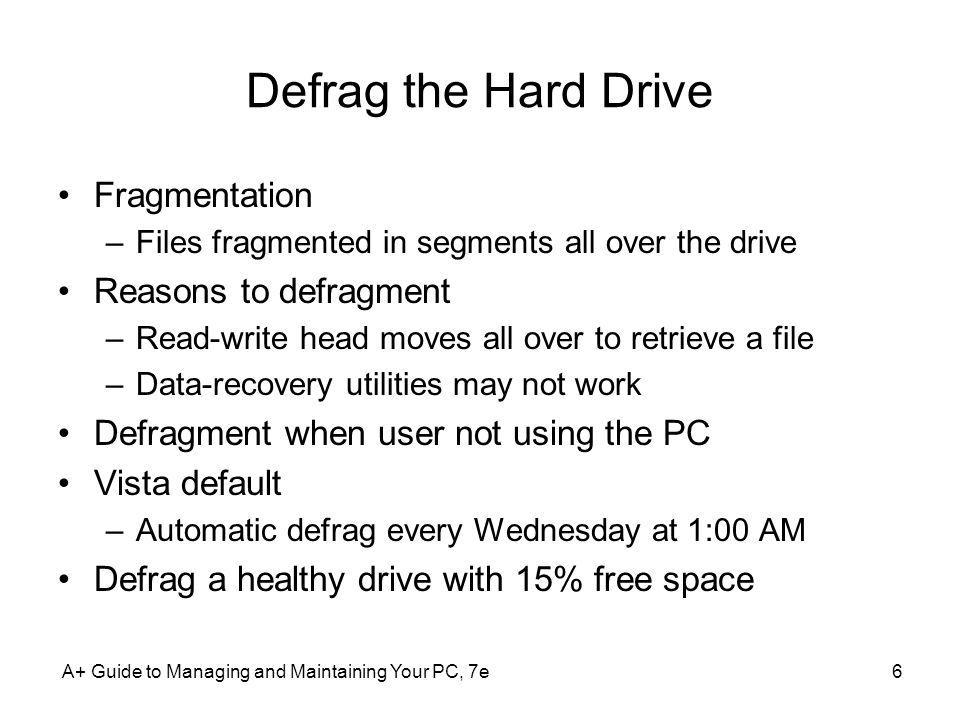 Defrag the Hard Drive Fragmentation Reasons to defragment