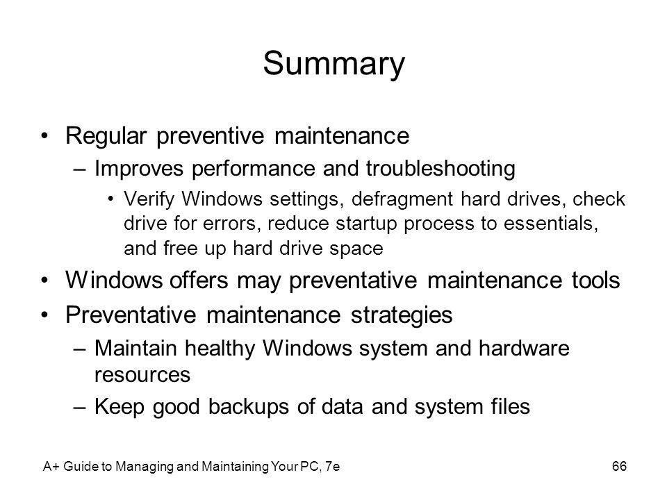 Summary Regular preventive maintenance