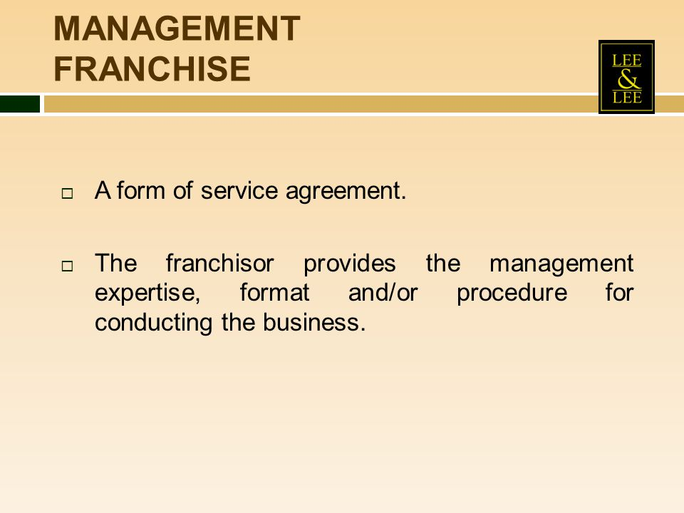 MANAGEMENT FRANCHISE A form of service agreement.