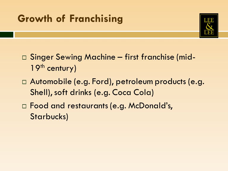 Growth of Franchising Singer Sewing Machine – first franchise (mid- 19th century)