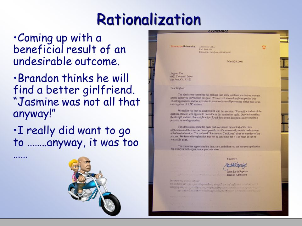 Rationalization Coming up with a beneficial result of an undesirable outcome.