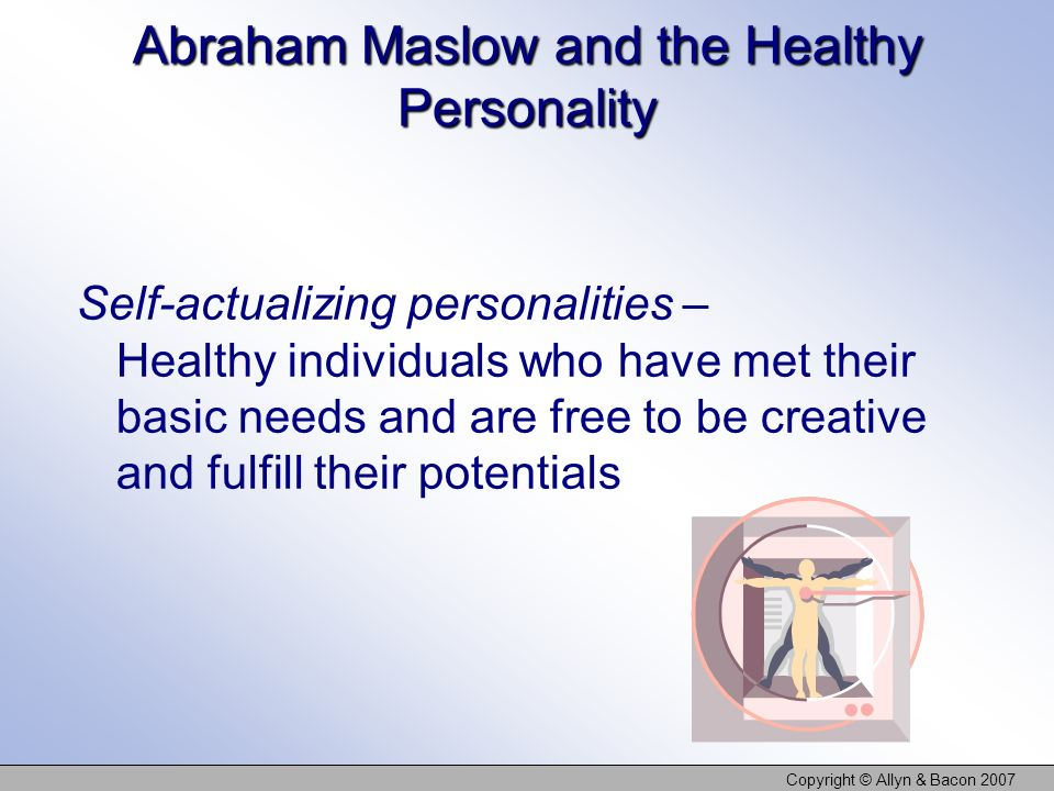Abraham Maslow and the Healthy Personality
