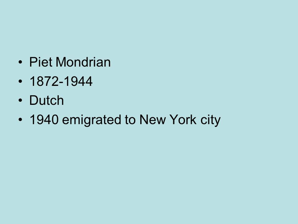 Piet Mondrian 1872-1944 Dutch 1940 emigrated to New York city