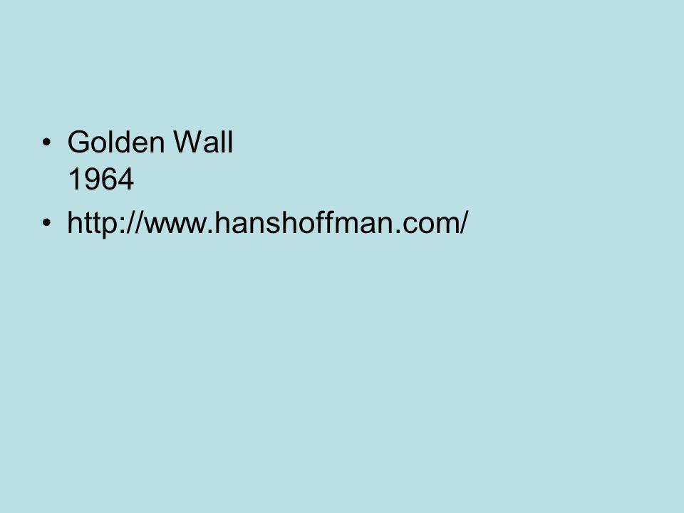 Golden Wall 1964 http://www.hanshoffman.com/