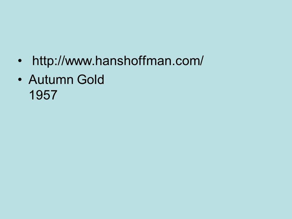 http://www.hanshoffman.com/ Autumn Gold 1957
