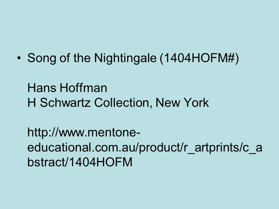 Song of the Nightingale (1404HOFM#) Hans Hoffman H Schwartz Collection, New York http://www.mentone-educational.com.au/product/r_artprints/c_abstract/1404HOFM
