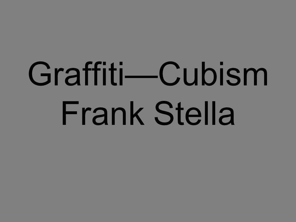 Graffiti—Cubism Frank Stella