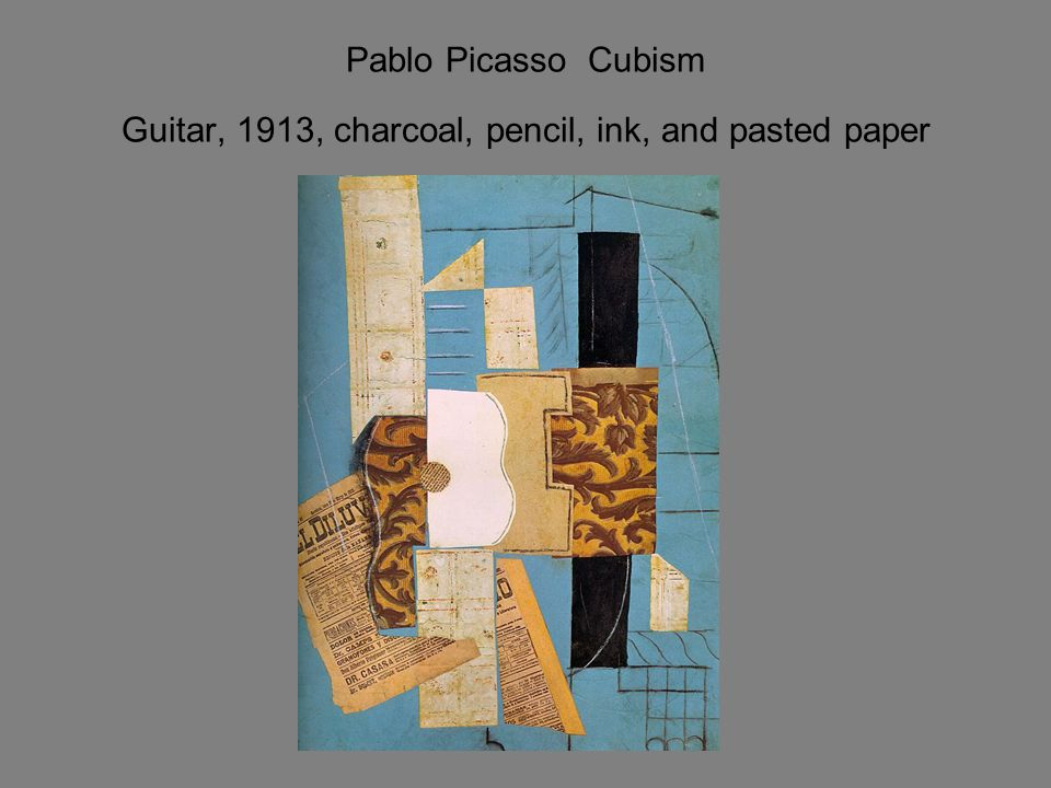 Pablo Picasso Cubism Guitar, 1913, charcoal, pencil, ink, and pasted paper