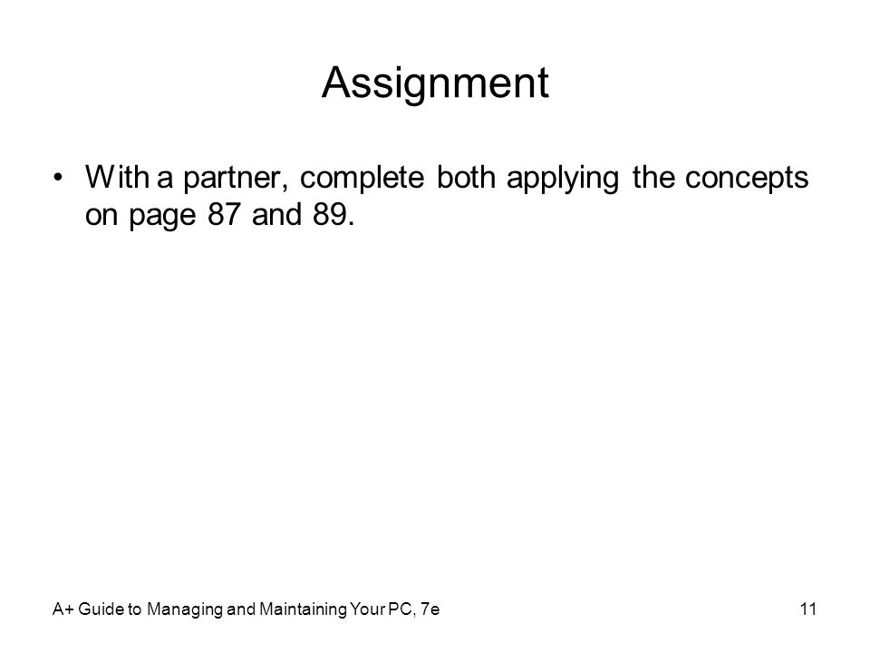 Assignment With a partner, complete both applying the concepts on page 87 and 89.