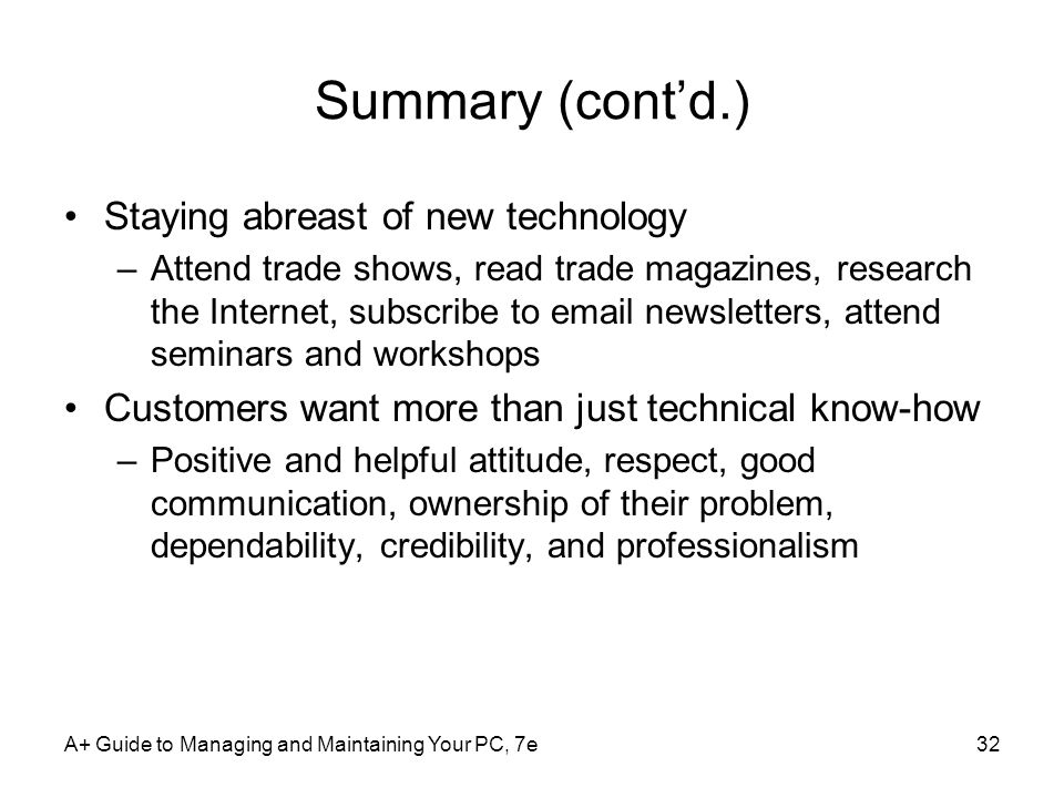Summary (cont'd.) Staying abreast of new technology