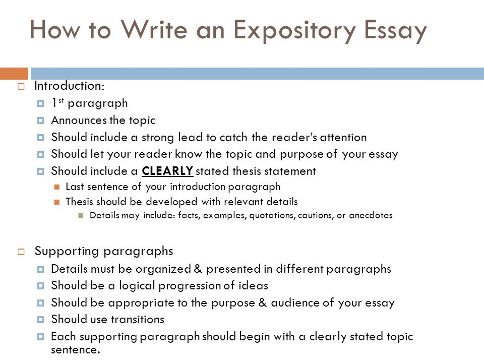 When writing your expository essay, follow these eight basic steps: