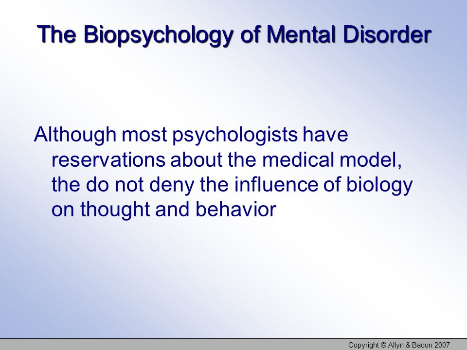 The Biopsychology of Mental Disorder