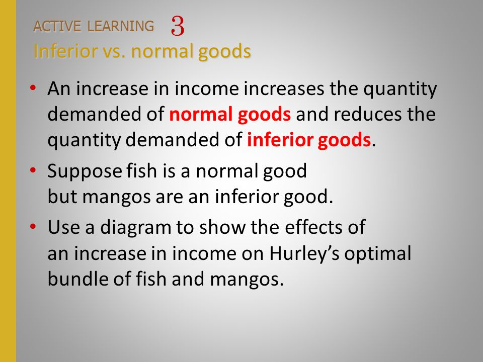 ACTIVE LEARNING 3 Inferior vs. normal goods