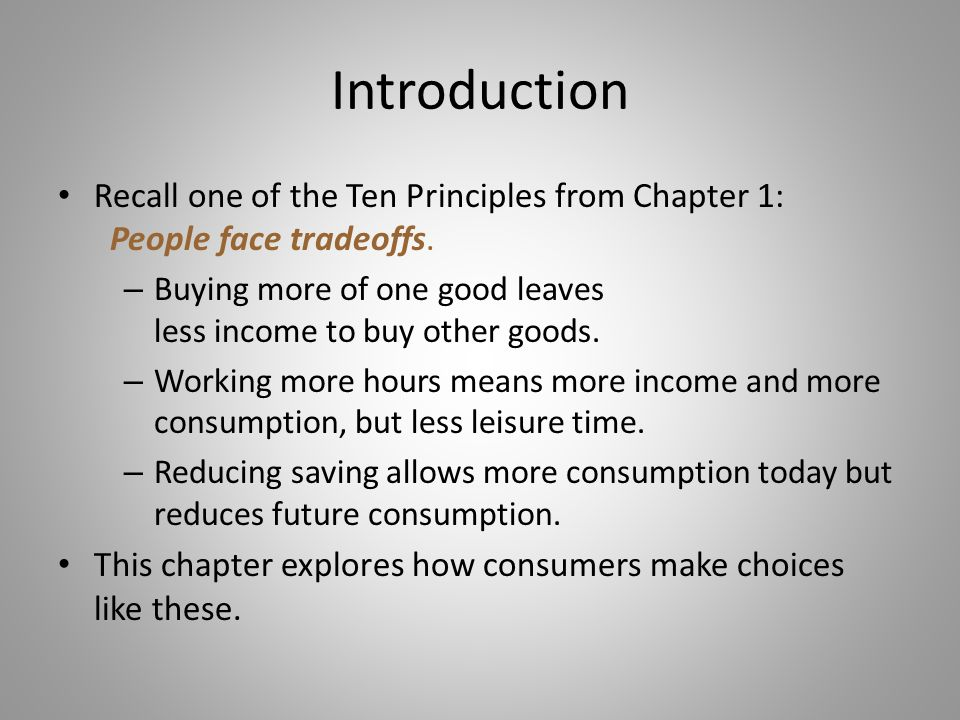Introduction Recall one of the Ten Principles from Chapter 1: People face tradeoffs.