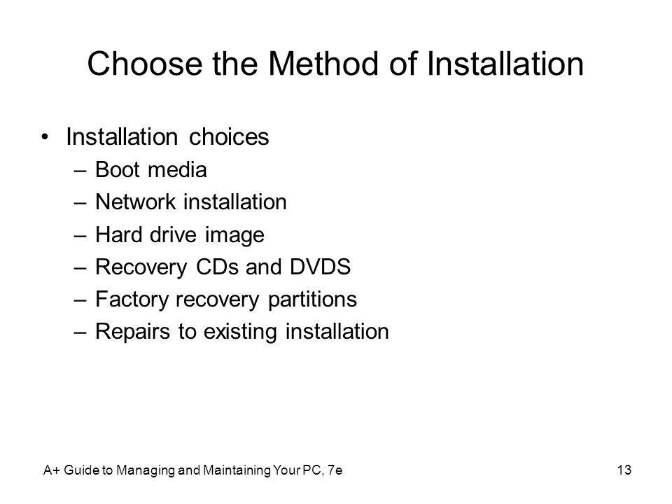 Choose the Method of Installation