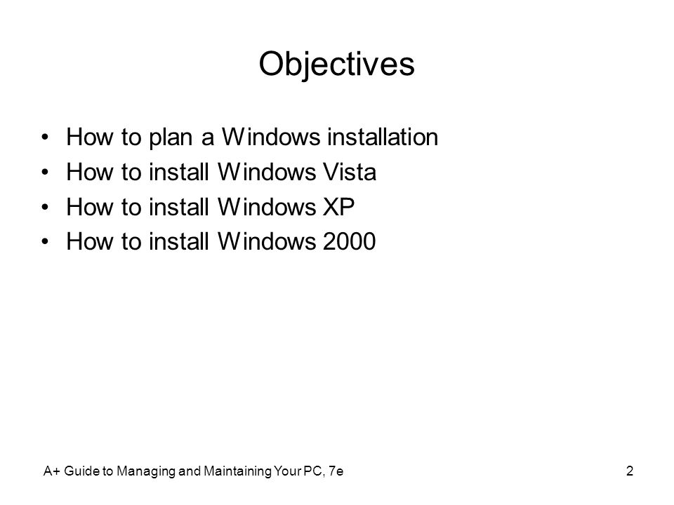 Objectives How to plan a Windows installation