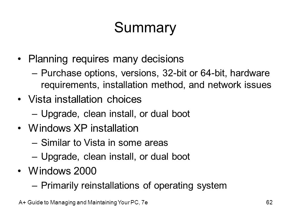 Summary Planning requires many decisions Vista installation choices