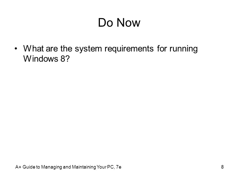 Do Now What are the system requirements for running Windows 8