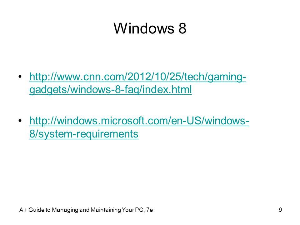 Windows 8 http://www.cnn.com/2012/10/25/tech/gaming-gadgets/windows-8-faq/index.html.