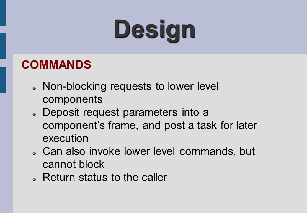 Design COMMANDS Non-blocking requests to lower level components