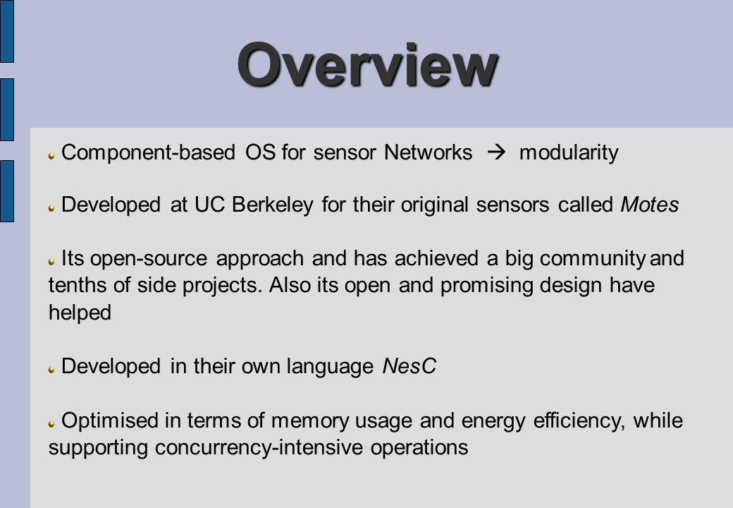 Overview Component-based OS for sensor Networks  modularity