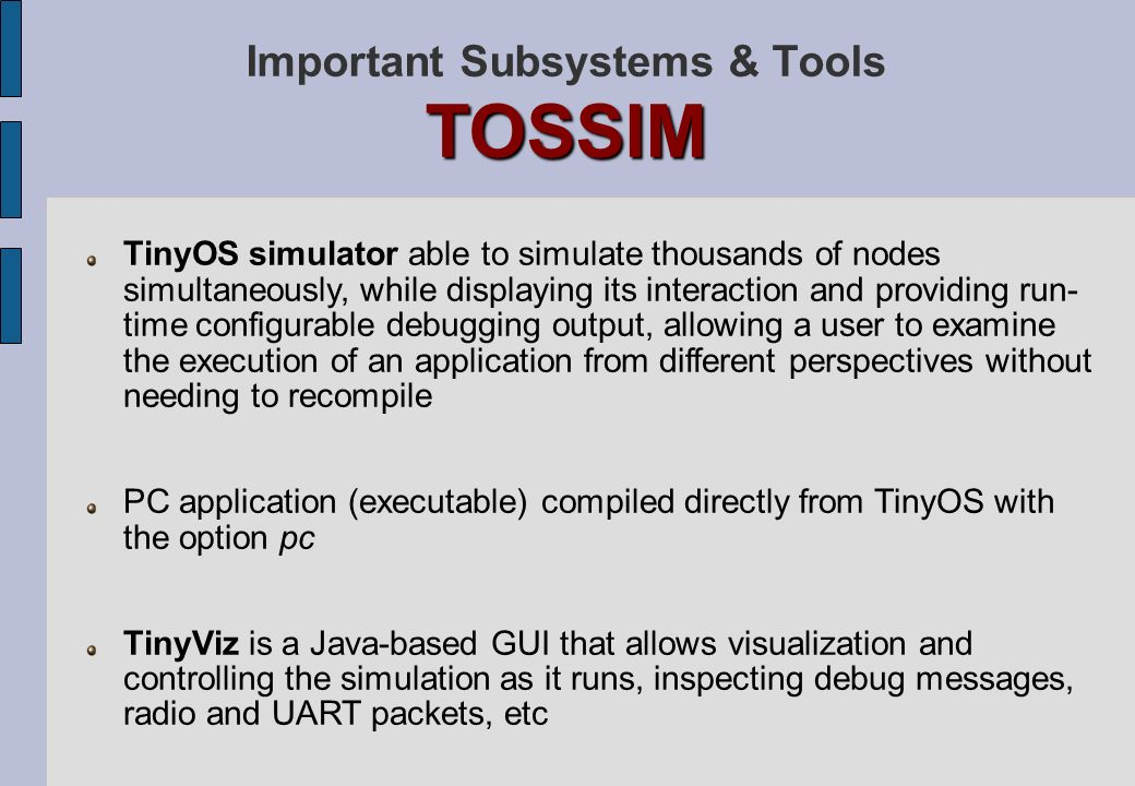 Important Subsystems & Tools TOSSIM