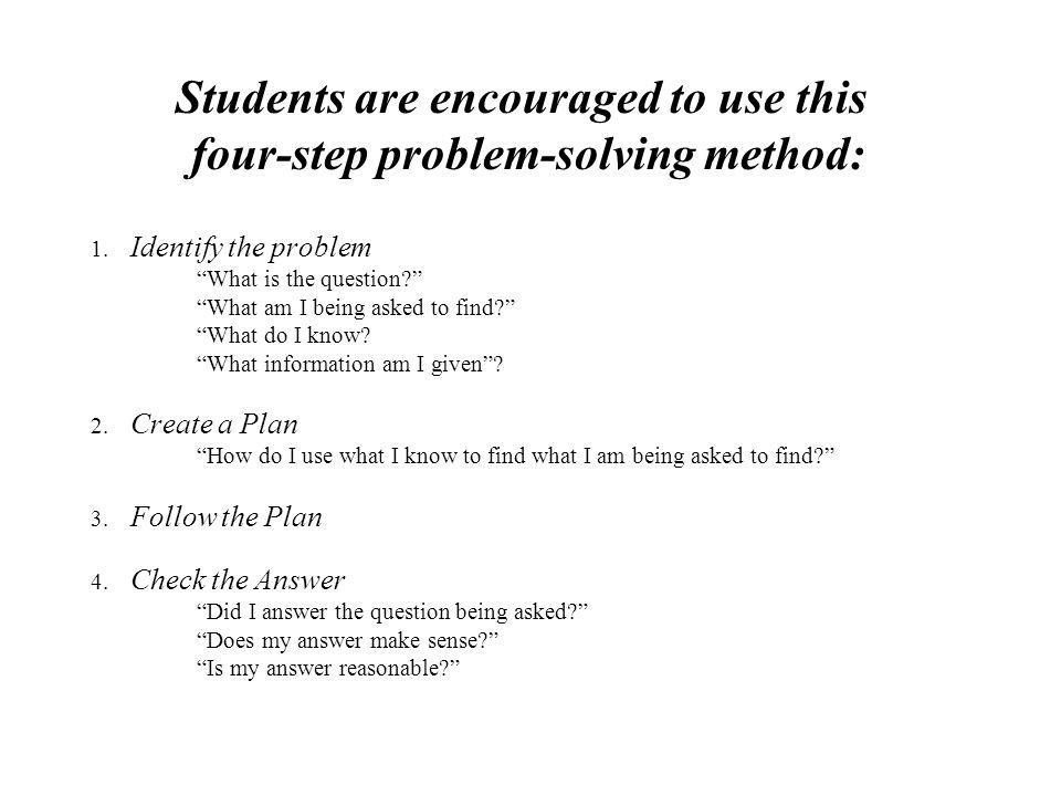 Students are encouraged to use this four-step problem-solving method: