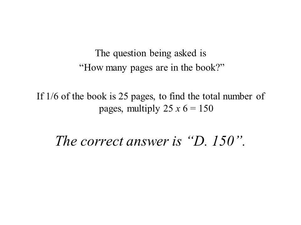 The correct answer is D. 150 .