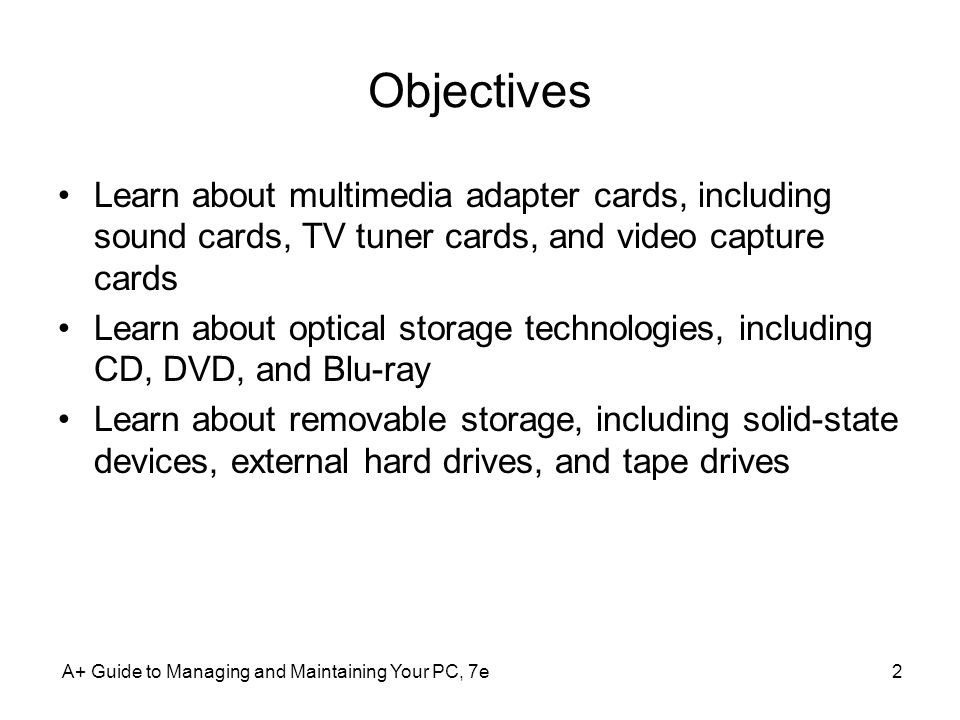 Objectives Learn about multimedia adapter cards, including sound cards, TV tuner cards, and video capture cards.