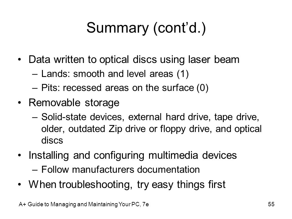 Summary (cont'd.) Data written to optical discs using laser beam