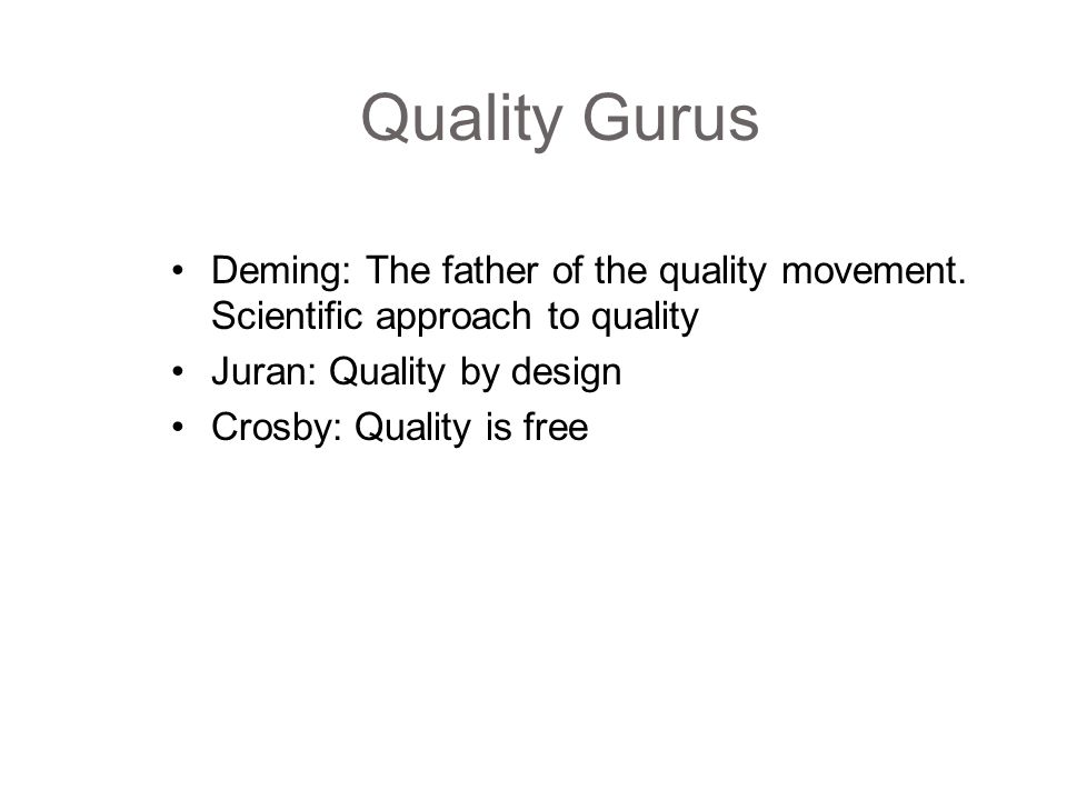 the 3 quality gurus deming juran Deming's fourteen obligations of top management create constancy  juran's  quality trilogy (compared to financial management): quality.