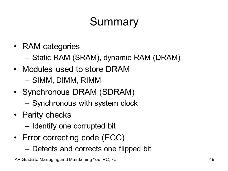 Summary RAM categories Modules used to store DRAM