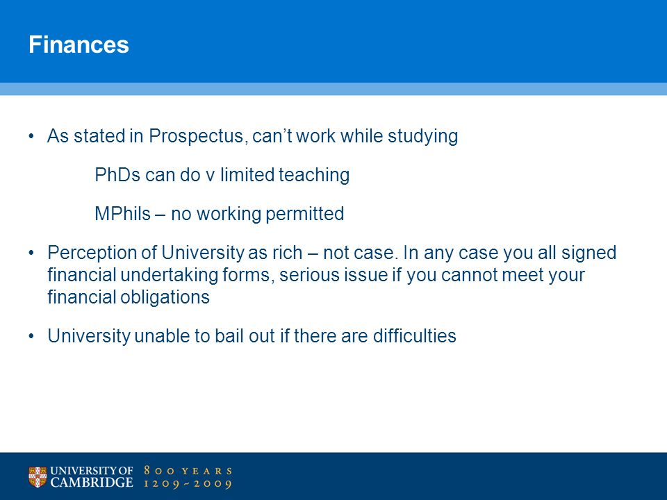 Finances As stated in Prospectus, can't work while studying