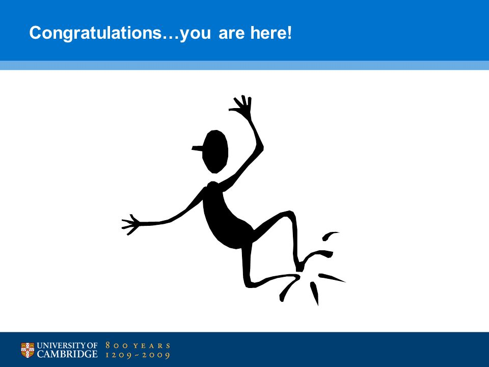 Congratulations…you are here!
